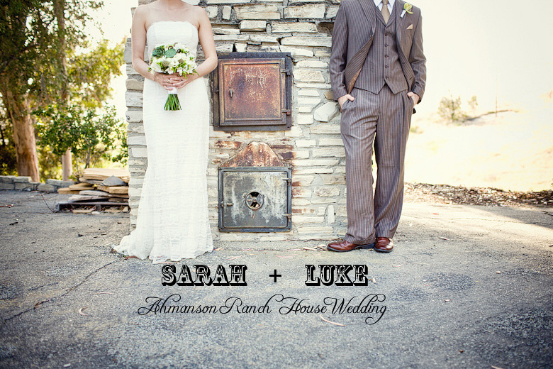 Upper Las Virgenes Canyon Wedding: Sarah + Luke (Ahmanson Ranch House)